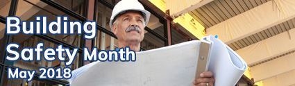 Building Safety Month - May 2018
