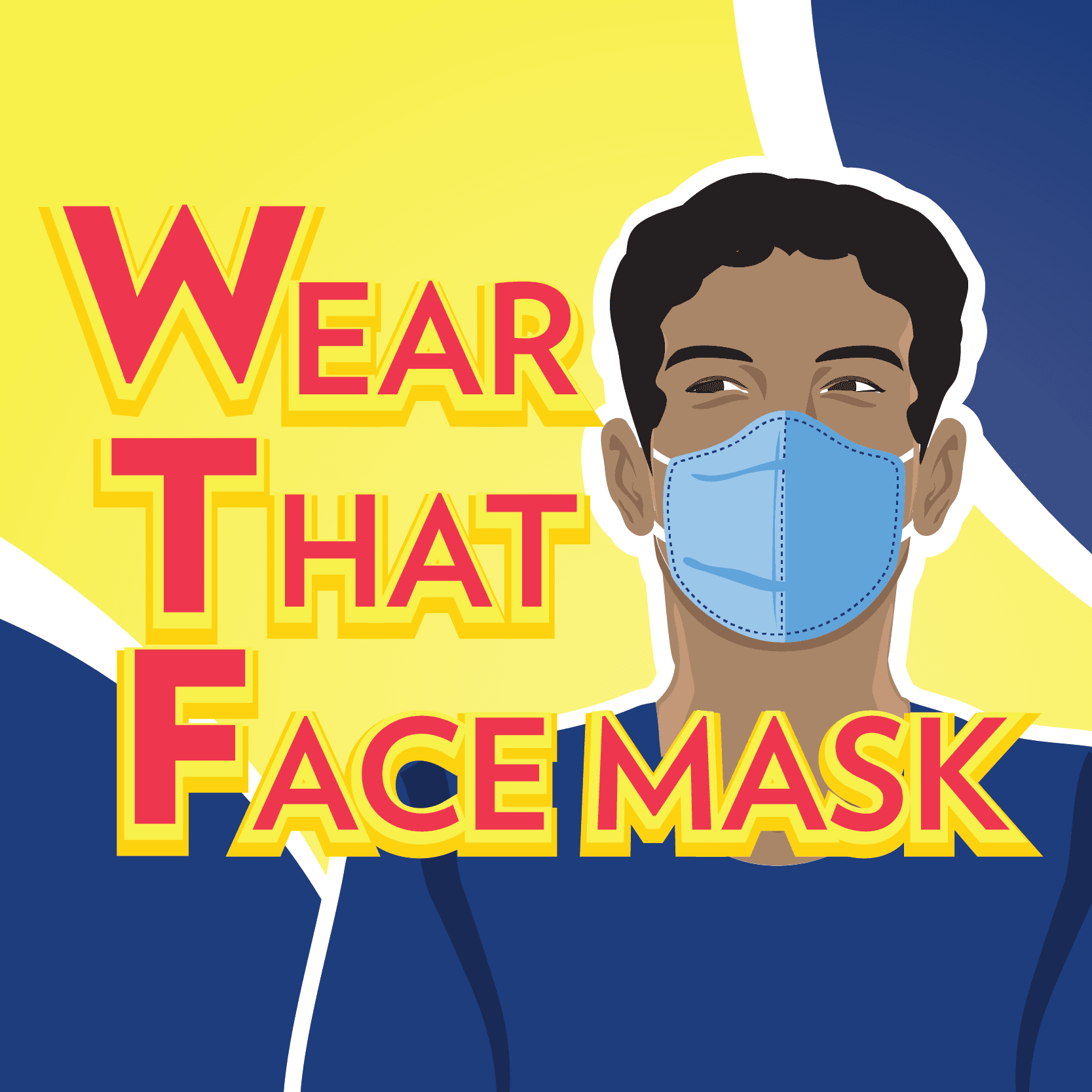 Wear that Face Mask