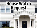 House Watch Request