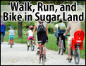 Walk, Run, and Bike in Sugar Land